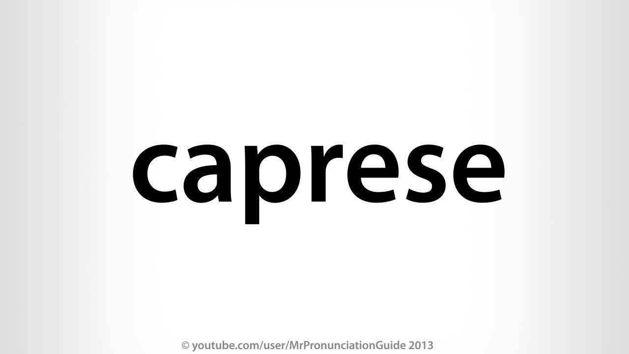 caprese pronunciation dictionary