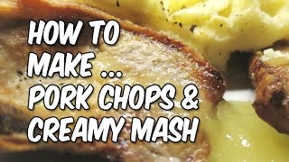 Quick Meals: Pork Chops And Creamy Mash Potato