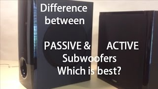 Difference between Passive and Active Subwoofer   Which is better