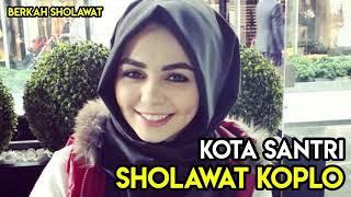KOTA SANTRI - SHOLAWAT KOPLO | Bikin GOYANG..!!