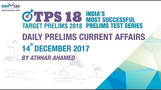 14th December 2017 | UPSC CIVIL SERVICES (IAS) PRELIMS 2018 Daily News and Current Affairs