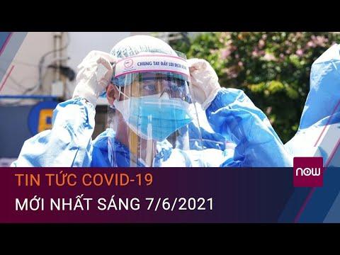 Tin tức Covid-19 mới nhất sáng 7/6/2021: Việt Nam có thêm 44 ca mắc trong nước | VTC Now