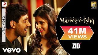Sing along with the video 'mareez-e-ishq' from 'zid', features sensuous mannara and karanvir. song name - mareez-e-ishq movie zid singer arijit singh...