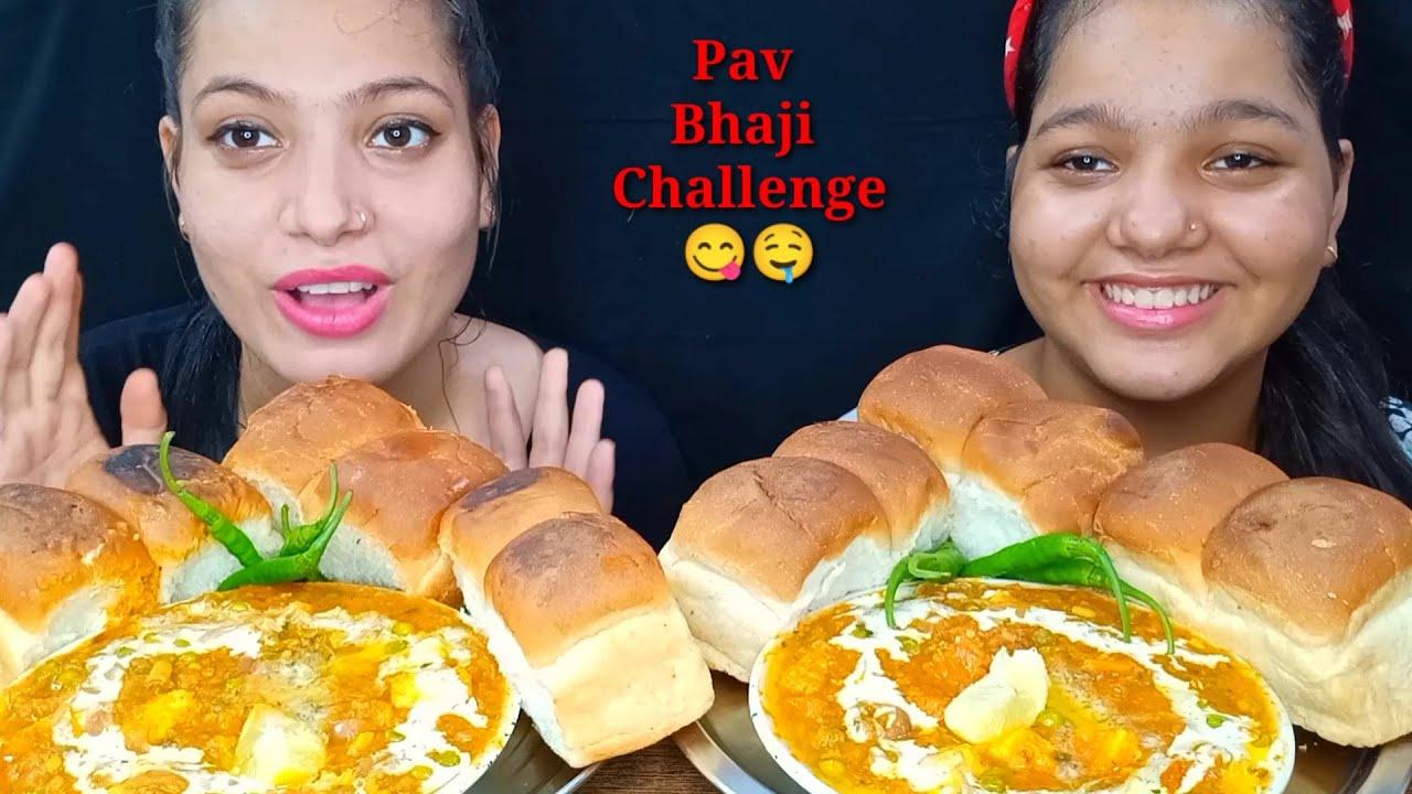 Eating Pav Bhaji Challenge   Food Eating Challenge   Sister Edition