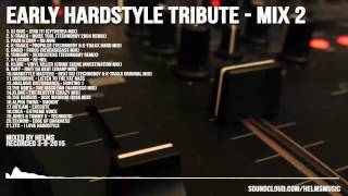 Early Hardstyle Tribute Mix II