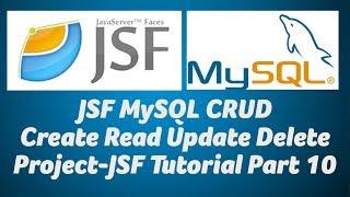 JSF CRUD Create Read Update Delete Project-JSF Tutorial Part 10