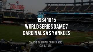 1964 10 15 Cardinals vs Yankees World Series Game 7 (Phil Rizzuto and Joe Garagiola) Radio broadcast