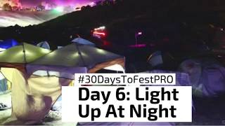 Festival Tip 6: Light Up At Night