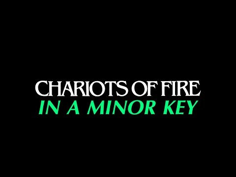 Chariots of Minor: Chariots of Fire Theme in a Minor Key