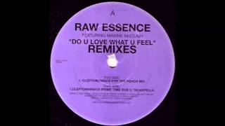 Raw Essence - Do U Love What U Feel (Cleptomaniacs For The Heads Mix) (2001)