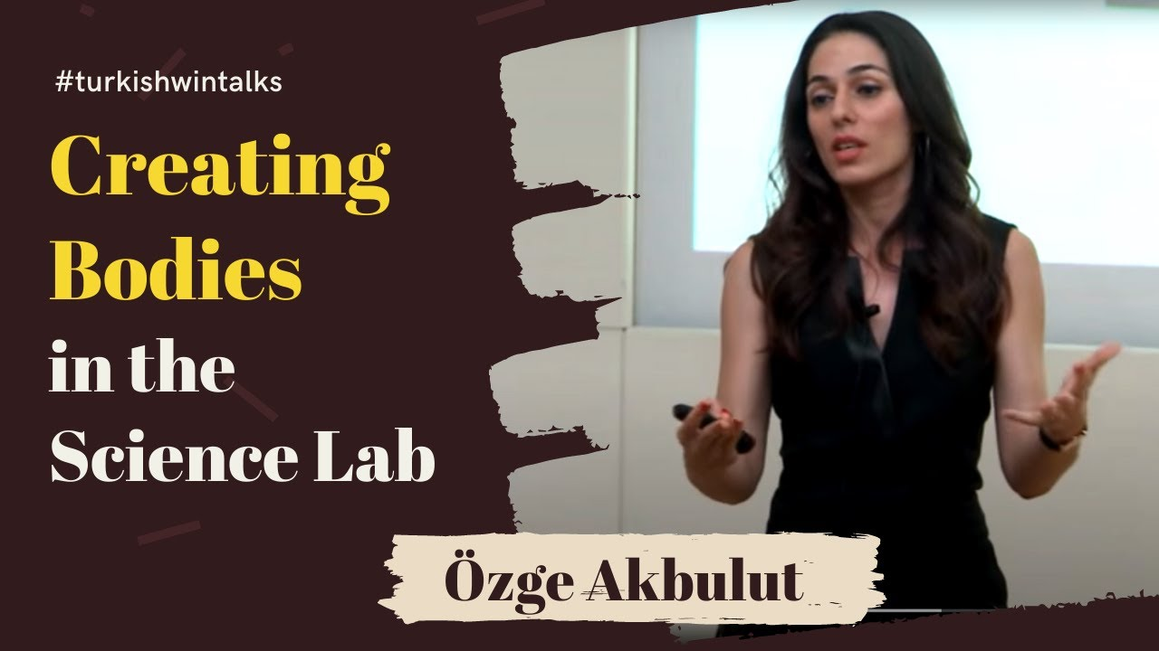 Ozge Akbulut | Creating Bodies in the Science Lab