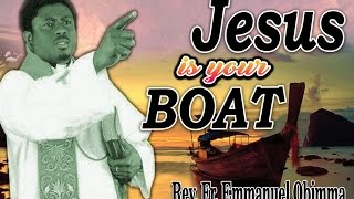 Rev. Fr. Emmanuel Obimma(EBUBE MUONSO) - Jesus Is Your Boat - Nigerian Gospel Music