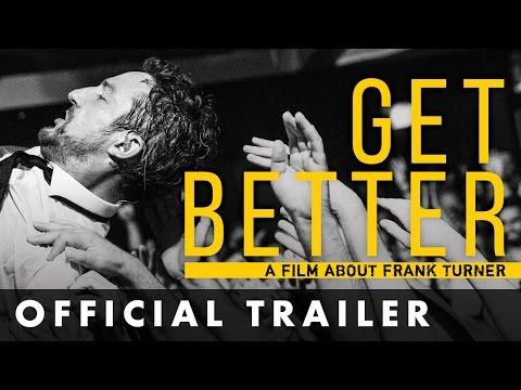 GET BETTER: A FILM ABOUT FRANK TURNER - Official Trailer