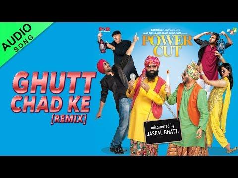 Lehmber Hussainpuri - Ghutt Chad Ke [Remix] [Full Audio Song] [Power Cut] | Yellow Music