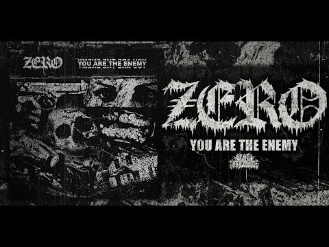 ZERO - YOU ARE THE ENEMY [OFFICIAL EP STREAM] (2017) SW EXCLUSIVE