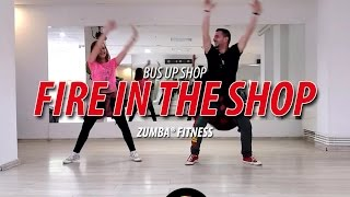 Bus Up Shop - Fire In The Shop | Zumba® Fitness Choreo *  Soca Fusion *