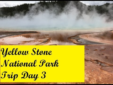 Grand Teton and Yellowstone National Park Trip Day 3