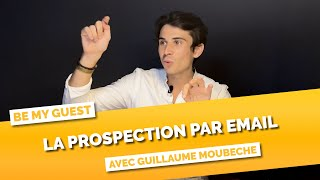 Guillaume Moubeche - Les règles d'or de la prospection par email (lemlist)