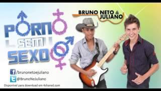 Porno sem sexo - Bruno Neto e Juliano