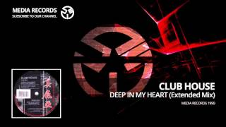 Club House – Deep In My Heart (Extended Mix) 1990