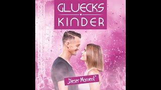 Glueckskinder - Dieser Moment