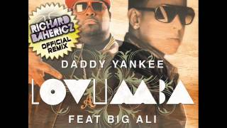 LOVUMBA - DADDY YANKEE Feat. BIG ALI (Richard Bahericz Official Remix)