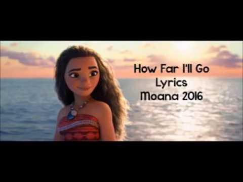 How far I'll go|Moana|2016|lyrics