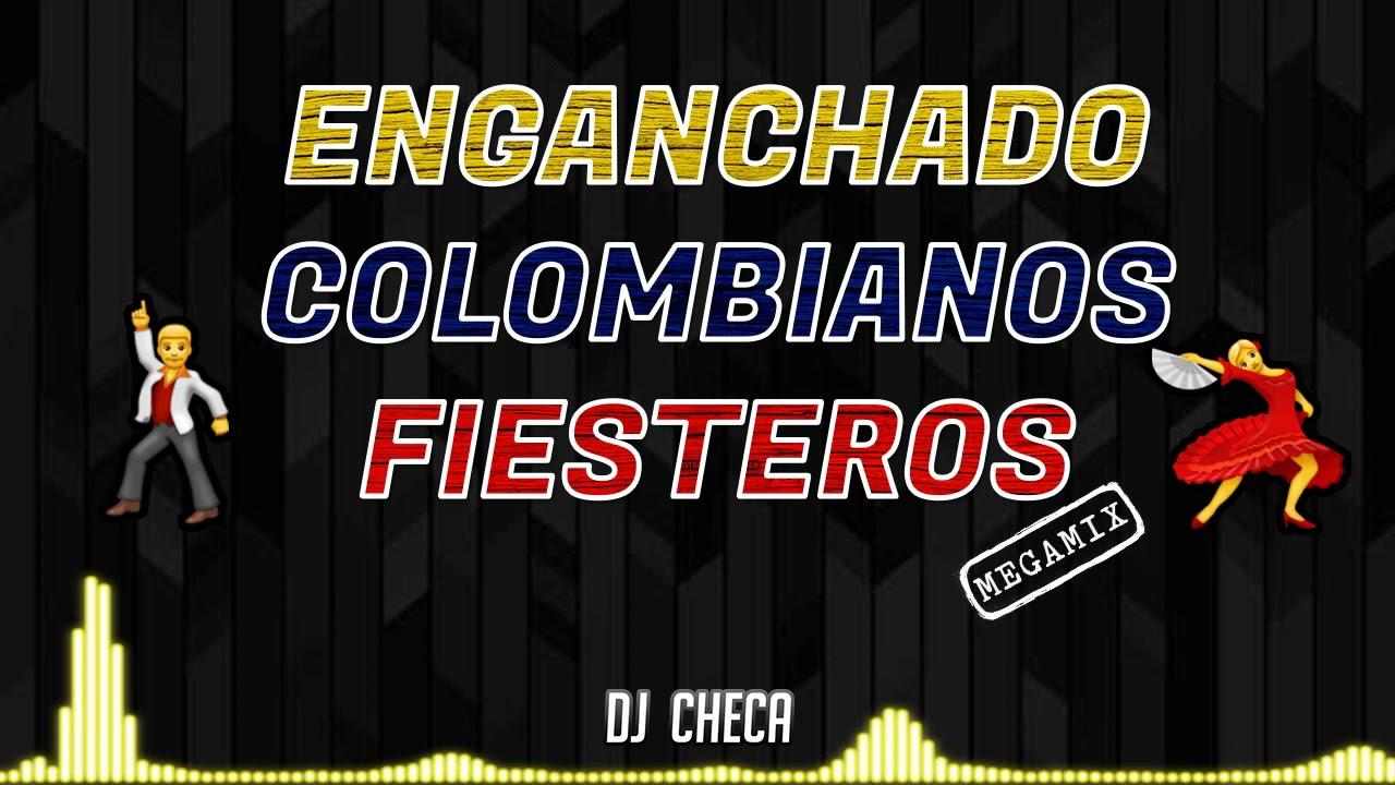 Download COLOMBIANOS FIESTEROS PARA BAILAR 💃 🇨🇴 DJ CHECA