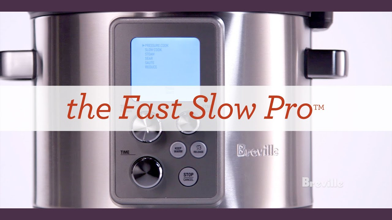 Learn More About The Breville Fast Slow Pro