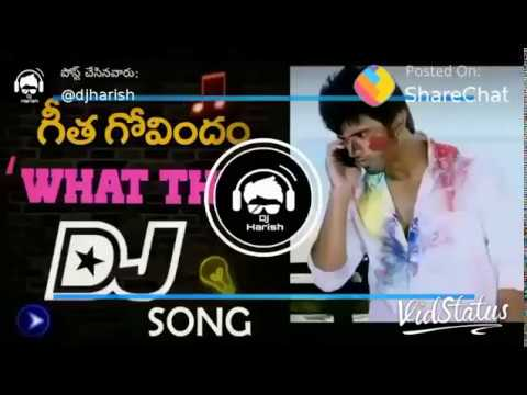 dj remix what the f/// geetha govindam/// dj remix