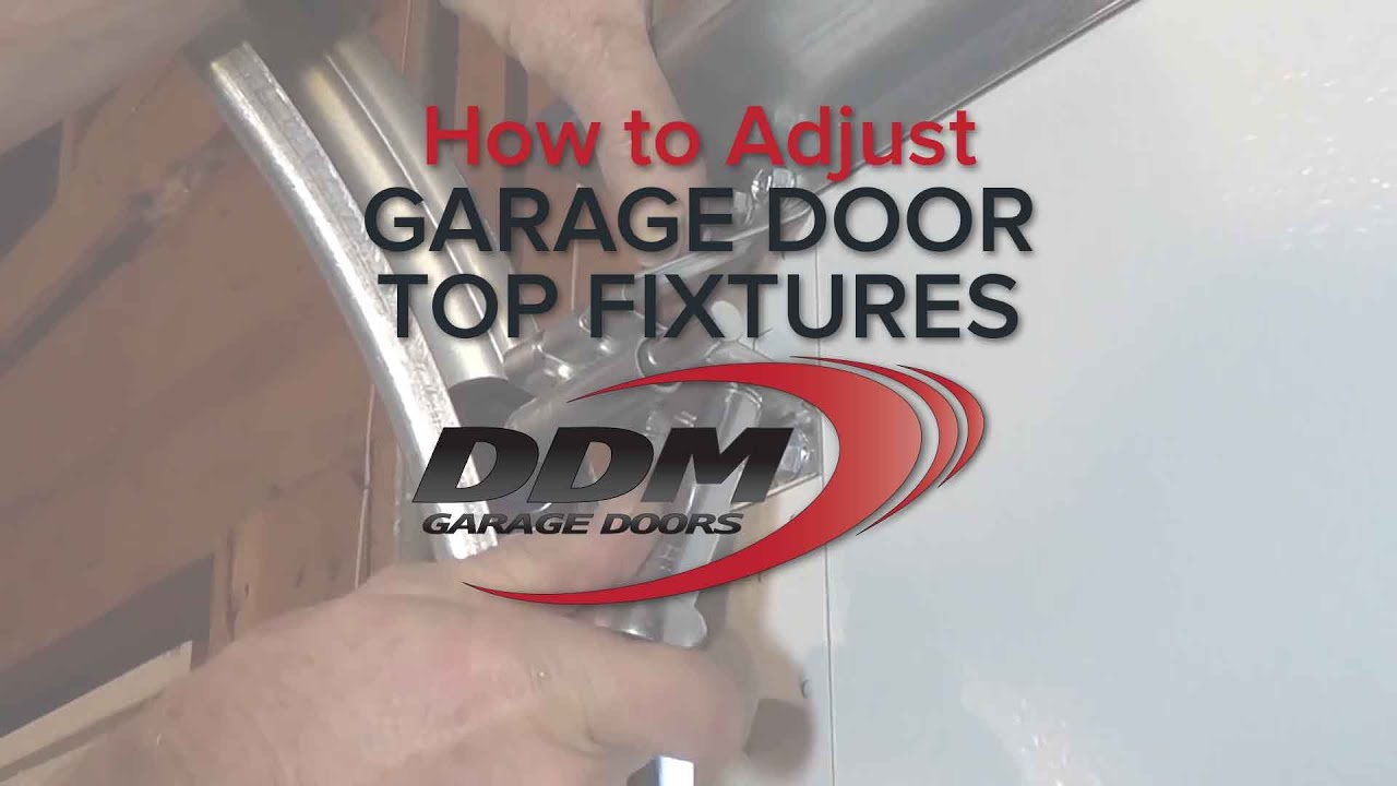 How To Adjust Garage Door Top Fixtures Youtube