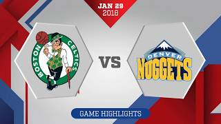Boston Celtics Vs. Denver Nuggets - January 29, 2018