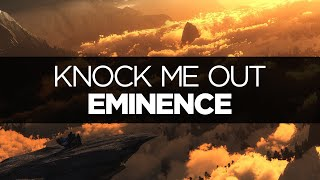[LYRICS] Eminence - Knock Me Out (ft. Anna Cyzon)