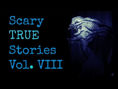 5 Scary TRUE Stories to Keep You up at Night (Vol. 8)