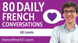 2 Hours of Daily French Conversations - French Practice for ALL Learners