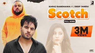 SCOTCH - Karaj Randhawa [Official Video] Deep Jandu | Upma Sharma | Prince Rakhdi | RMG