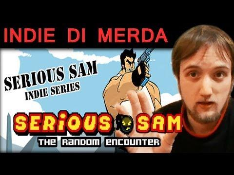 Indie di Merda - Serious Sam - The Random Encounter