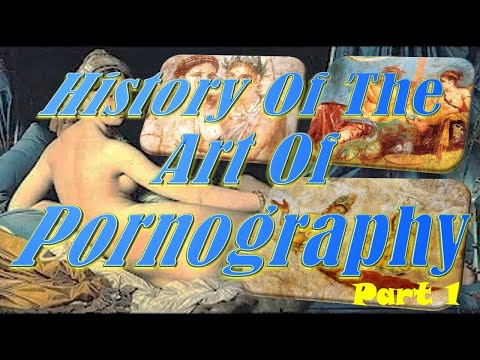 History of the art of pornography - Part 1 from YouTube · Duration:  6 minutes 56 seconds
