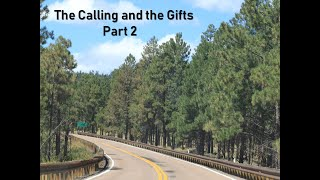 The Calling and the Gifts Part 2