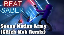 Beat Saber - Seven Nation Army [Glitch Mob Remix] (custom song) | FC