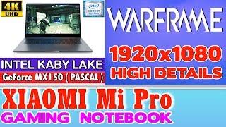 Xiaomi Notebook Pro Warframe - 256 SSD/Intel Core i7-8550U/16GB RAM/GeForce MX150 2GB