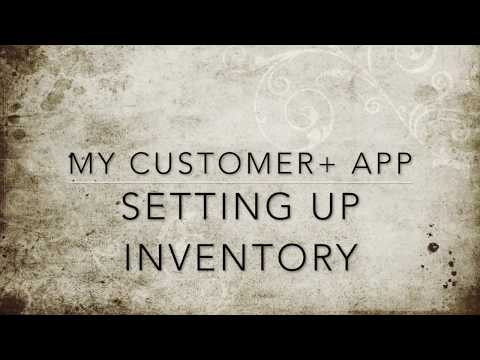 MyCustomers+ App - Setting up Inventory
