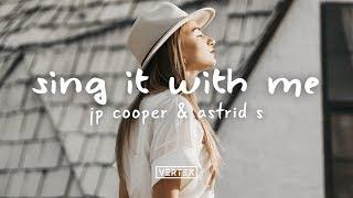 JP Cooper & Astrid S - Sing It With Me (Lyrics)