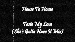 House To House featuring Kym Mazelle - Taste My Love (She