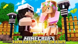 FIRST DATE WITH LITTLE KELLY? | Minecraft Custom Roleplay | RAVEN