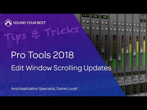 Pro Tools 2018: Edit Window Scrolling Updates