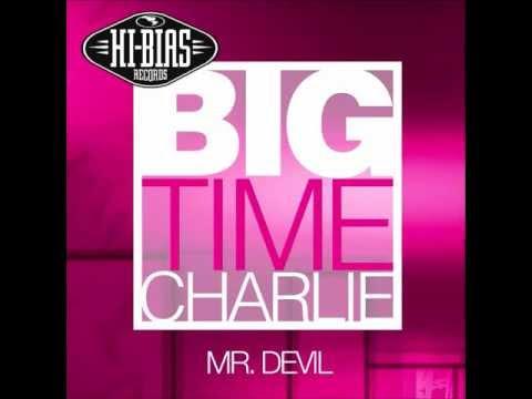 Big Time Charlie - Mr Devil (Olav Basoski Remix)