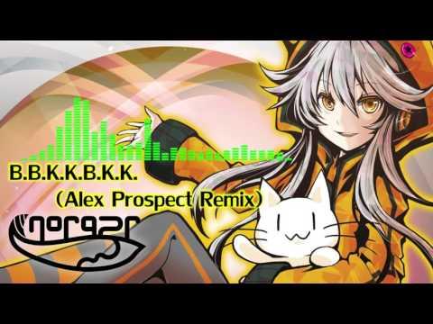 nora2r / B.B.K.K.B.K.K. (Alex Prospect Remix) ( Official Audio )