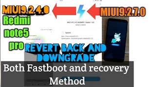 Solve Bugs and Problems , Downgrade from MIUI 9.2.7 TO MIUI 9.2.4 ON RedmiNote5pro FASTBOOT&RECOVERY