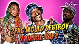 Snoop Dogg Claims 2Pac Would Destroy Mumble Rap if Alive | 2020